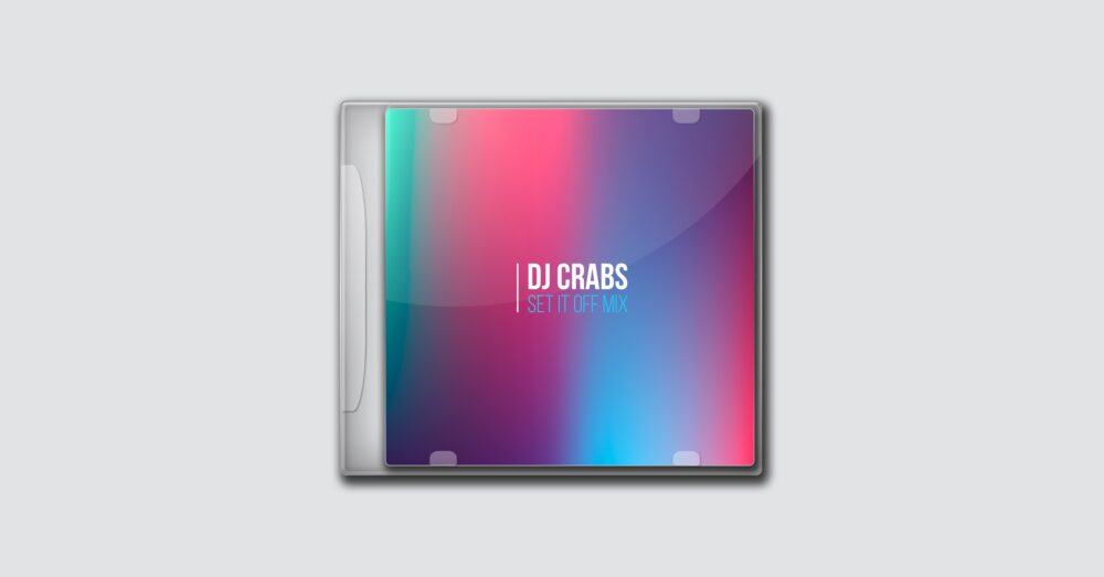 DJ Crabs – Set It Off Mix
