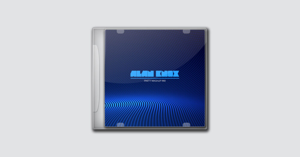 Alan Knox – Party Mashup