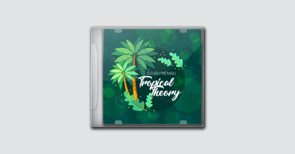 DJ Ugly Mowgli – Tropical Theory