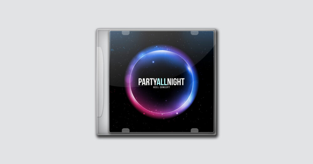 Reel Concept – Party All Night