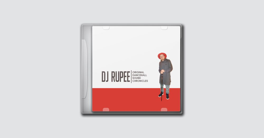 DJ Rupee – Original Dancehall Sound Chronicles