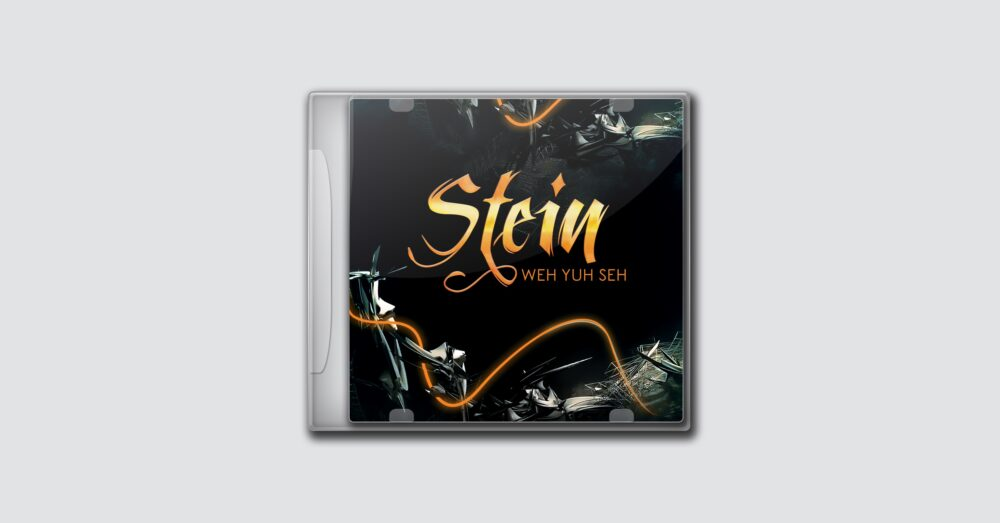 Stein – Weh Yuh Seh