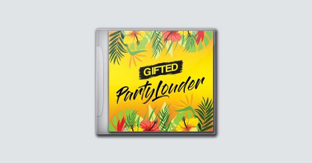 Gifted – Party Louder
